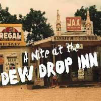A Nite at the Dew Drop Inn