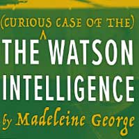The (Curious Case of the) Watson Intelligence