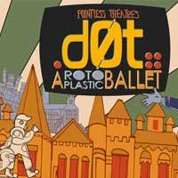 dot:: a RotoPlastic Ballet