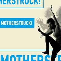Motherstruck