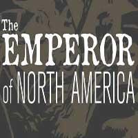 The Emperor of North America