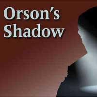 Orson's Shadow