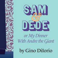 Sam and Dede, or My Dinner with Andre the Giant