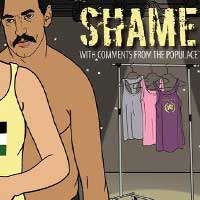 Shame (With Comments From The Populace)