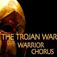 The Trojan War: Our Warrior Chorus